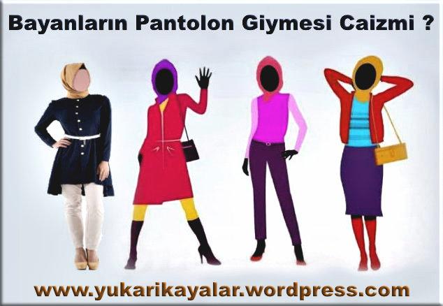 Bayanların Pantolon Giymesi Caizmi ?