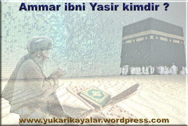 Ammar ibni Yasir kimdir ?