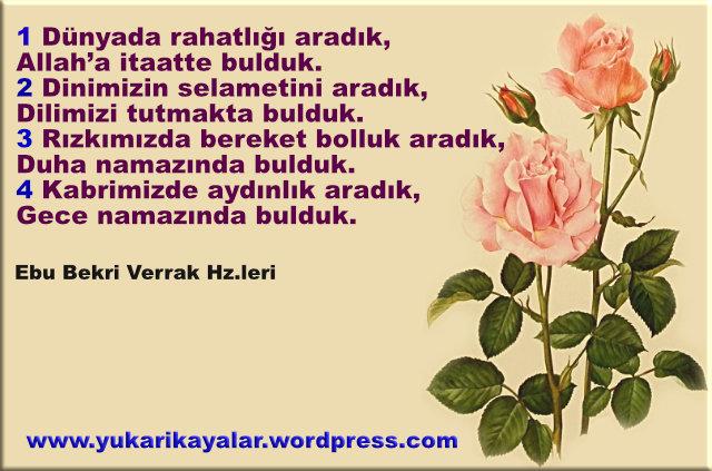 Ebu Bekri Verrak Hz.leri,Dünyada rahatlığı aradık,Allah_a itaatte bulduk.