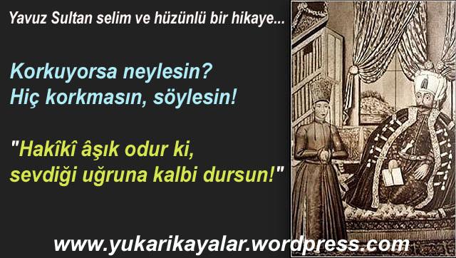 Derdi Olan Neylesin,Yavuz sultan selim,