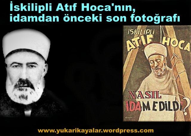 İskilipli Atıf Hoca'nın, idamdan önceki son fotoğrafı