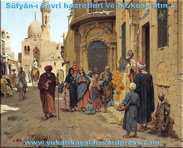 Süfyân-ı Sevrî hazretleri ve bir kese atın....