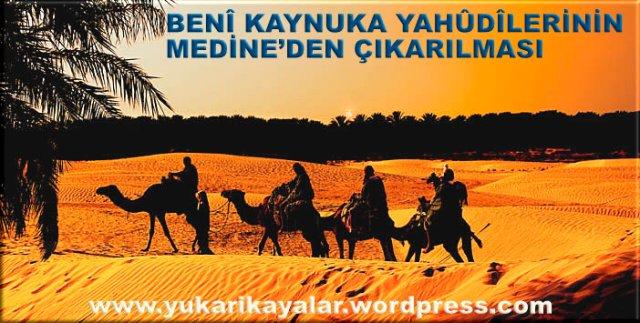 BENÎ KAYNUKA YAHÛDÎLERİNİN MEDİNE'DEN ÇIKARILMASI,hicret