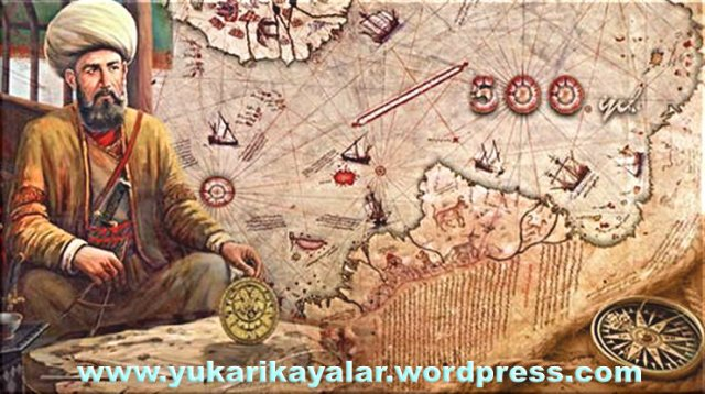 Piri reis ve amerikanin kesfi, piri resin haritasi,piri reis neden idam edildi,
