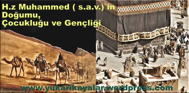 H.z Muhammed ( s.a.v.)`in Doğumu, Çocukluğu ve Gençliği