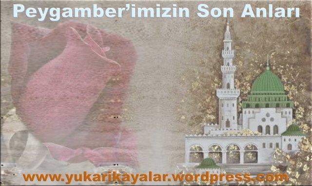 Peygamber'imizin Son Anları