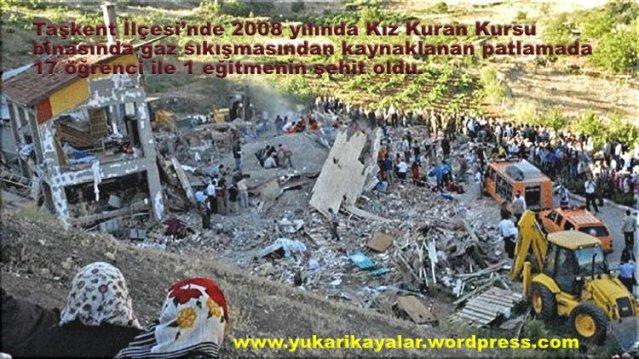 Taşkent İlçesi'nde 2008 yılında Kız Kuran Kursu binasında gaz sıkışmasından kaynaklanan patlamada 17 öğrenci ile 1 eğitmenin şehit oldu.