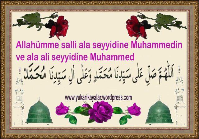 Allahümme salli ala Muhammed ve ala ali Muhammed