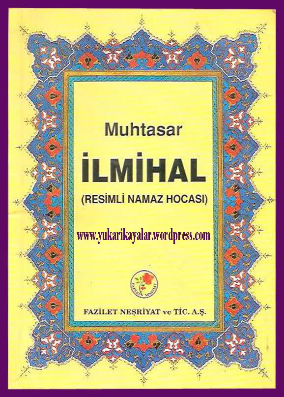 ilmihal,muhtasar ilmihal,omer nasuhi bilman,buyuk islam ilmihali,fazilet nesriyat.Mutlaka ilmihâl okuyun!