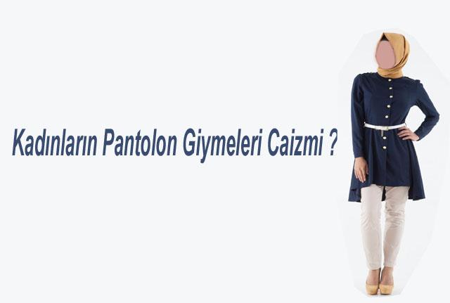 kadinlarin-pantolon-giymeleri-caizmi