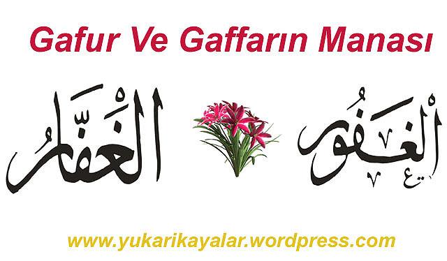el gafur,el gaffar,Allahin isimleri,rahman,rahim,Gafur Ve Gaffarın Manası