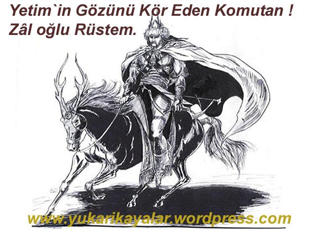 Zal oglu rustem,Yetim`in Gözünü Kör Eden Komutan ! Zâl oğlu Rüstem