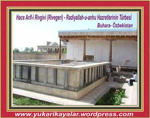 Hace Arif-i Rivegeri ( Rivgivi )  (ks) kabri - Türbesi  Riveger köyünde Buhara Özbekistan