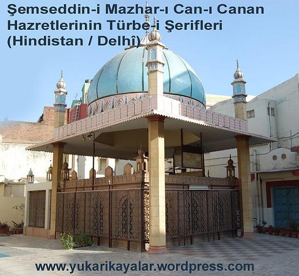 Şemseddin-i Mazhar-ı Can-ı Canan Hazretlerinin Türbe-i Şerifleri Hindistan  Delhî,Muhammed Nurü'l Bedvani hazretleri`nin Kabri - Hindistan - Delhi,Şeyh Seyfüddin Arif Hazretleri`nin Kabri , Hindistan,pencab,serhend.Hace Muhammed M