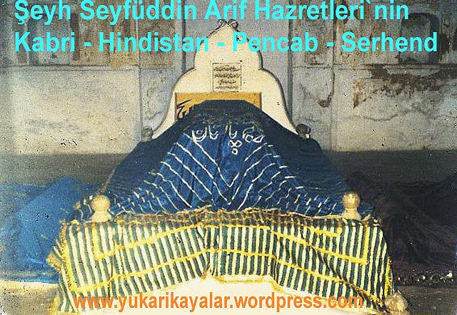 Şeyh Seyfüddin Arif Hazretleri`nin Kabri , Hindistan,pencab,serhend.Hace Muhammed Masum Faruki hazretleri`nin Turbesi - Hindistan - Serhend,İmam-ı Rabbani hazretleri`nin Turbesi - Serhend - Hindistan,Derviş Muhammed hazretleri - S
