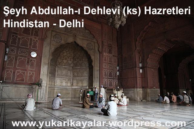 Şeyh Seyyid  Abdullah-ı Dehlevi (ks) Hazretleri - Hindistan - Delhi,Şemseddin-i Mazhar-ı Can-ı Canan Hazretlerinin Türbe-i Şerifleri Hindistan  Delhî,Muhammed Nurü'l Bedvani hazretleri`nin Kabri - Hindistan - Delhi,Şeyh Seyfüddin,