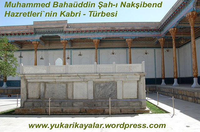 Muhammed Bahaüddin Şah-ı Nakşibend Hazretleri`nin Kabri - Türbesi   Şâh Nakşıbend El-Buhârî Şah-ı Nakşibend kabri Muhammad Baha'uddin Shah Naqshband,Shah Naqshband