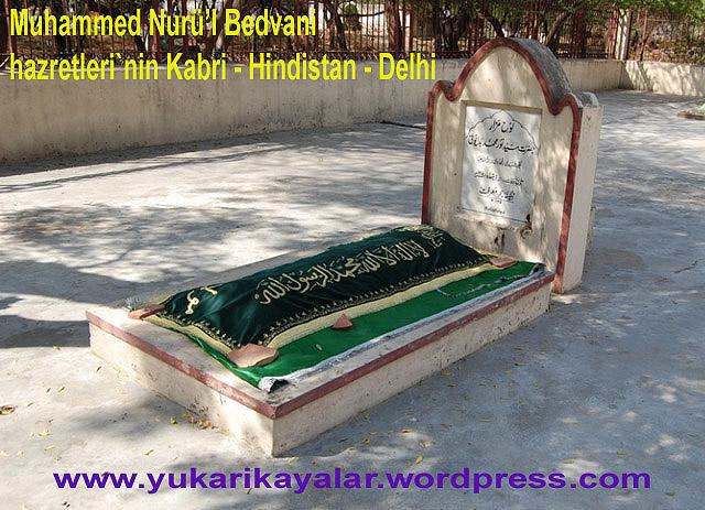 Muhammed Nurü'l Bedvani hazretleri`nin Kabri - Hindistan - Delhi,Şeyh Seyfüddin Arif Hazretleri`nin Kabri , Hindistan,pencab,serhend.Hace Muhammed Masum Faruki hazretleri`nin Turbesi - Hindistan - Serhend,İmam-ı Rabbani hazretleri