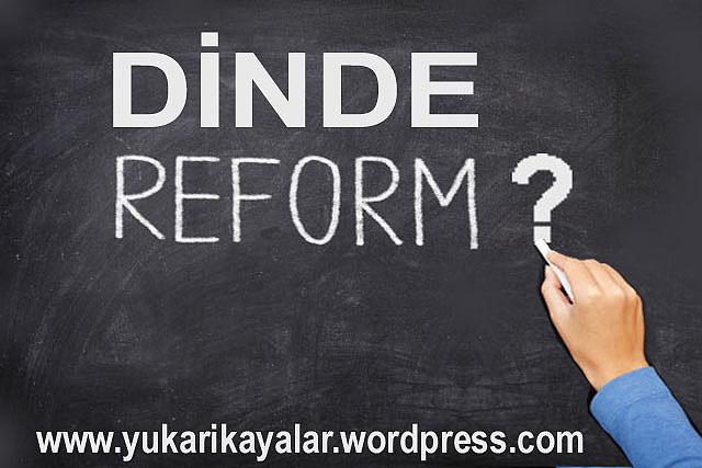 Dinlerarası Diyalog,Dinde reform,islamda reform,DİNİN YENİDEN YORUMLANMASI