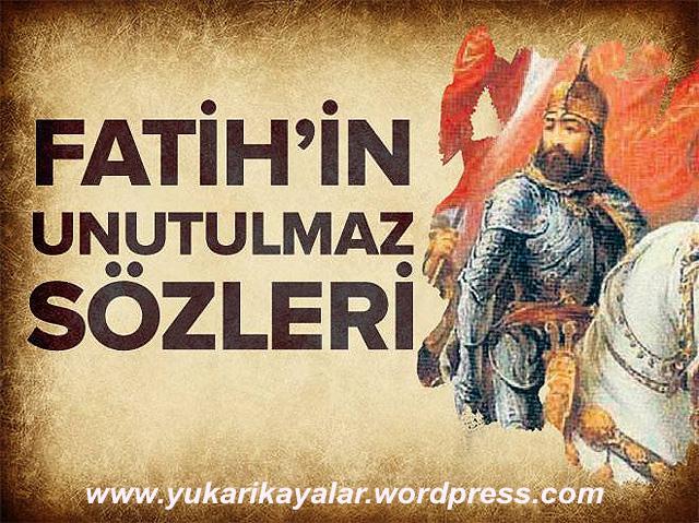 Hz. Fatih'in 10 Unutulmaz Sözü