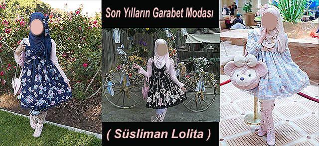 Son Yılların Garabet Modası - ( Süsliman Lolita )