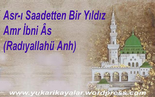 asr-i-saadetten-bir-yildiz-amr-ibni-as-radiyallahu-anh